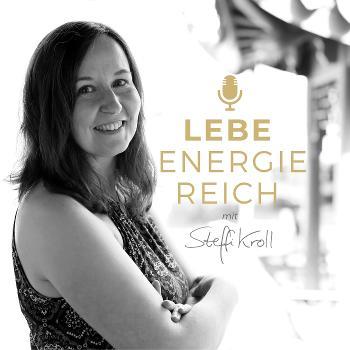 LEBE ENERGIEREICH | Podcast für Feng Shui und ein erfülltes Leben