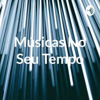 Músicas No Seu Tempo