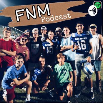 FNM Podcast