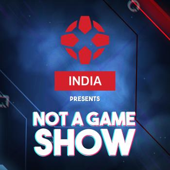 Not A Game Show Podcast