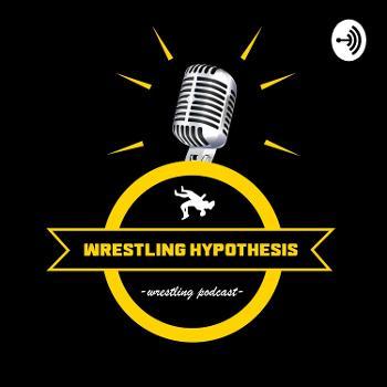 Wrestling Hypothesis