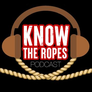 Know The Ropes Podcast