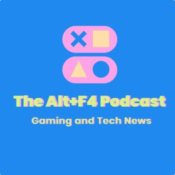 The Alt+F4 Podcast