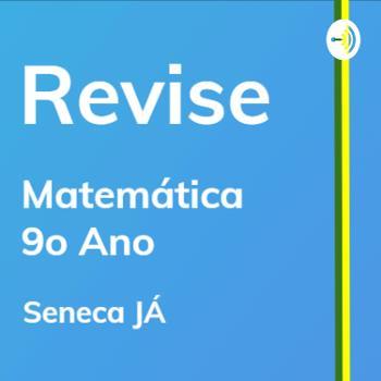 REVISE Matemática: Aulas de revisão para o 9o ano do Ensino Fundamental