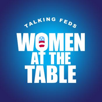 Talking Feds: Women at the Table