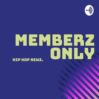 Memberz Only podcast Hip Hop Newz M.O.P