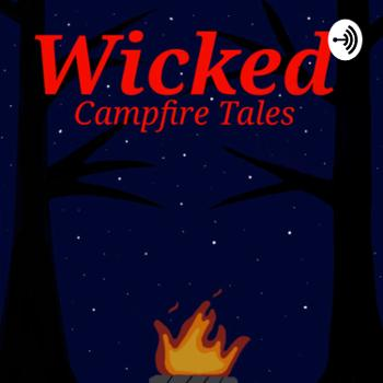 Wicked Campfire Tales