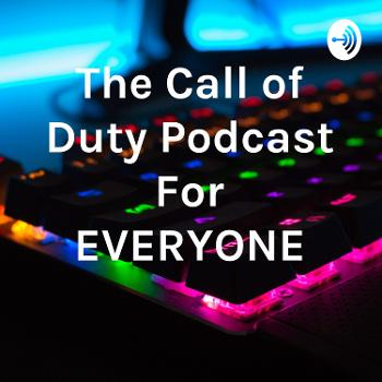 The Call of Duty Podcast For EVERYONE