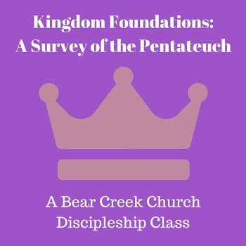 Kingdom Foundations - The Pentateuch