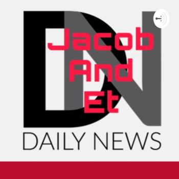 Jacob and Et Daily news