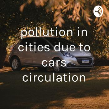 pollution in cities due to cars circulation