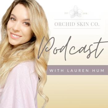 Orchid Skin Co. Podcast