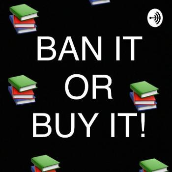 Ban it or Buy it!