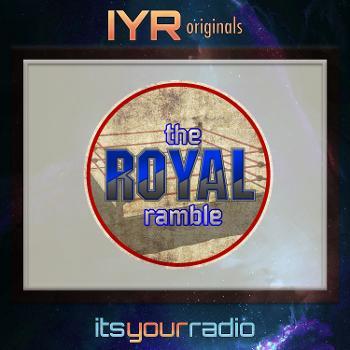 The Royal Ramble [IYR]