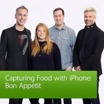 Capturing Food with iPhone: Bon Appétit