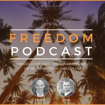 Lets Talk Freedom Podcast : Finanzielle Freiheit   Ortsunabhängigkeit   Unternehmertum   Amazon FBA