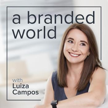 a branded world: Branding made easy. A podcast where we explore great brands and learn how to build a powerful brand.