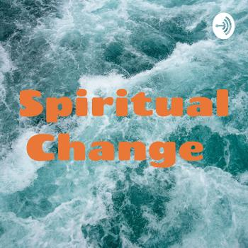 Spiritual Change