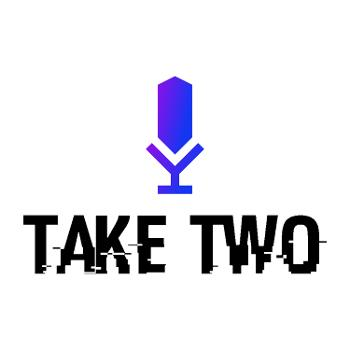 The Take Two Podcast