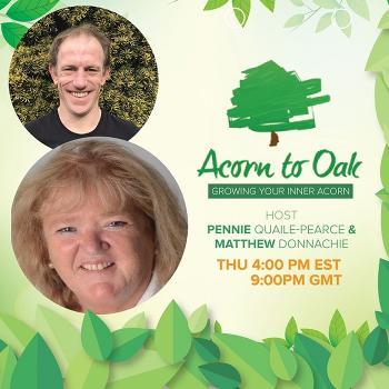 Acorn to Oak with Pennie Quaile-Pearce