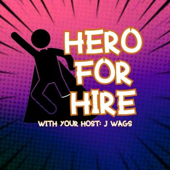 Hero For Hire Podcast