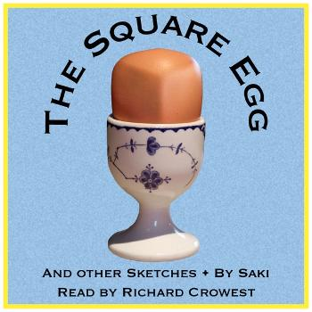 The Square Egg, and Other Sketches, by Saki