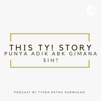 This Ty! Story - Punya Adik ABK Gimana Sih?
