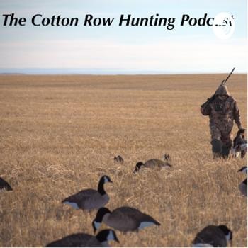 The Cotton Row Hunting Podcast