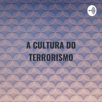 A CULTURA DO TERRORISMO - ALUNOS - FRI - RELAÇÕES INTERNACIONAIS - UNISO