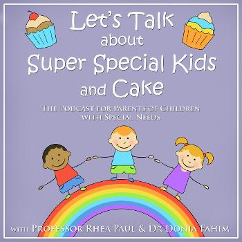 Let's Talk About Super Special Kids & Cake