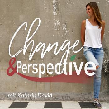 Change & Perspective – Nachhaltigkeit neu gedacht