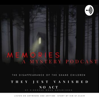 Memories and the disappearance of the Shane children - A Original Mystery Story Podcast