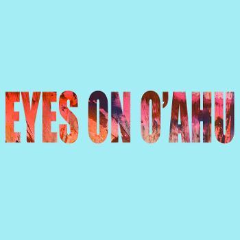 Eyes on O'ahu