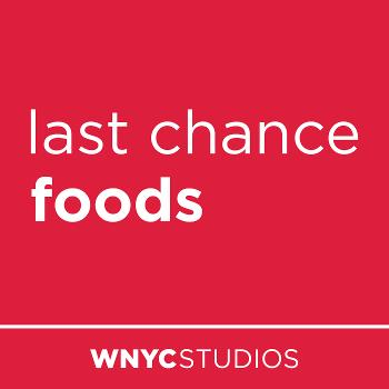 Last Chance Foods from WNYC