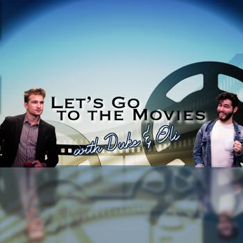 Let's go to the Movies with Duke and Oli