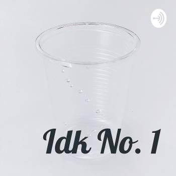 Idk No. 1