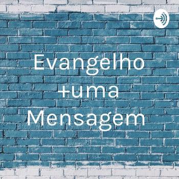 Evangelho +uma Mensagem