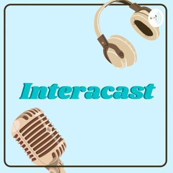 INTERACAST - Dando voz aos nossos interactianos