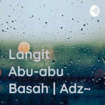 Langit Abu-abu Basah   Adz~