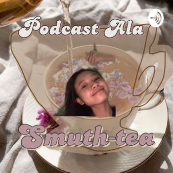 Podcast Ala Smuth-Tea