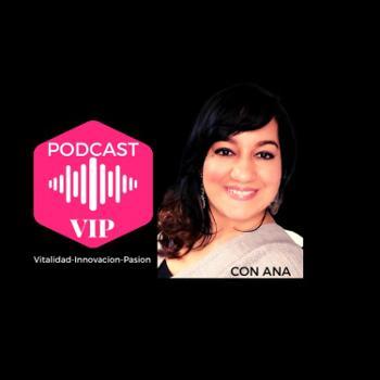 Podcast VIP con Ana