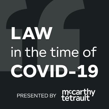 Law in the Time of COVID-19