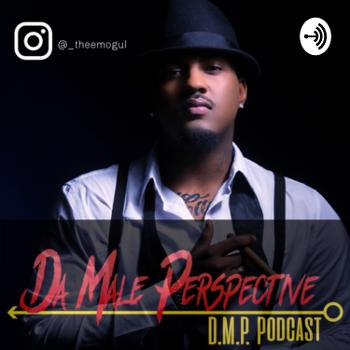 Da Male Perspective (Podcast)
