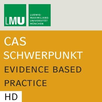 Center for Advanced Studies (CAS) Research Focus Evidence Based Practice (LMU) - HD