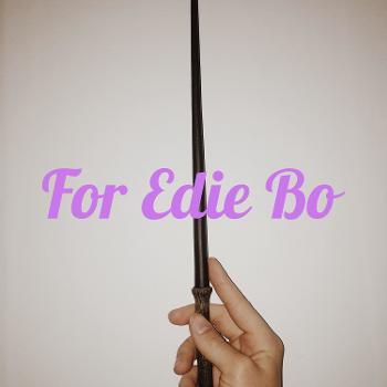 For Edie Bo