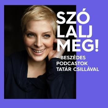 Szólalj meg! - beszédes podcastok Tatár Csillával