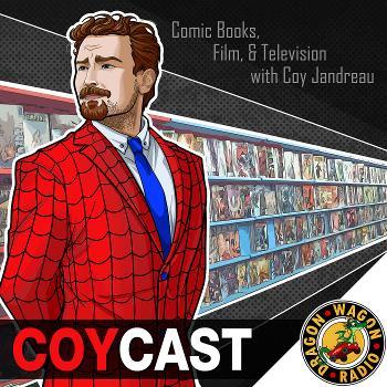 Coycast : The Coy Jandreau Comic Book & Pop Culture Podcast