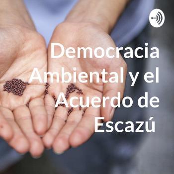 Ambiente y Democracia: EscazúANDO