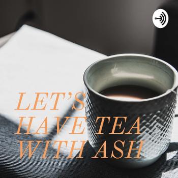 TEA WITH ASH