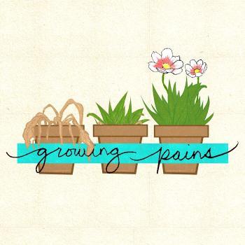 Growing Pains w/ Ani